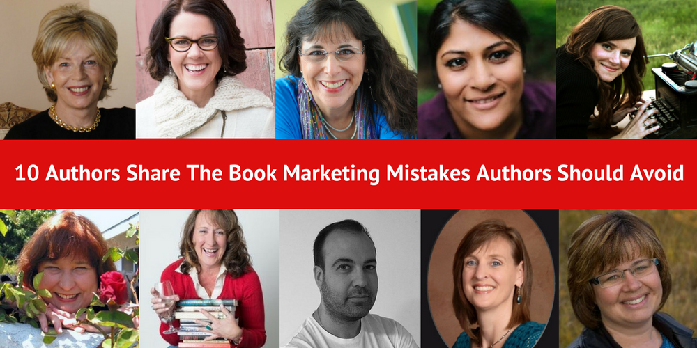 10 Authors Share The Book Marketing Mistakes Authors Should Avoid